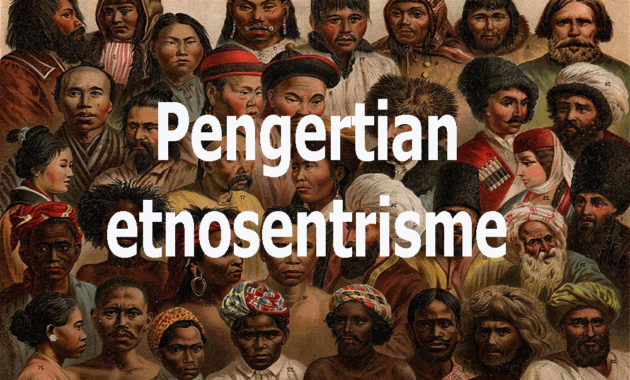 Pengertian Etnosentrisme