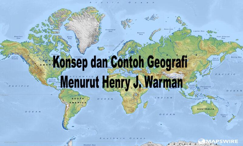 Konsep-dan-Contoh-Geografi-Menurut-Henry-J.-Warman