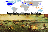 Pengertian Imperialisme dan Kolonialisme