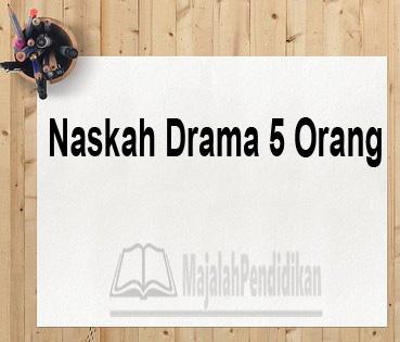 Naskah Drama 5 Orang