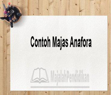 Contoh Majas Anafora