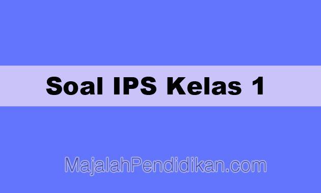 Soal IPS Kelas 1