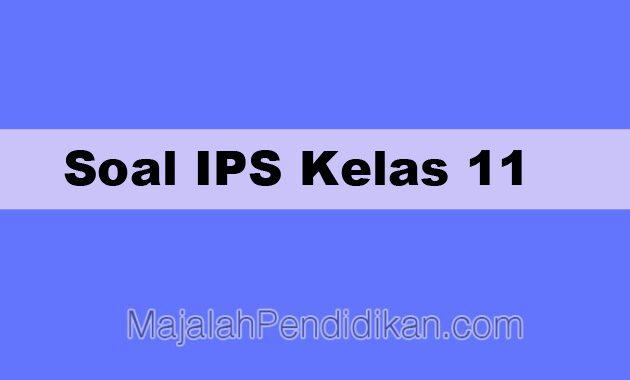 Soal IPS Kelas 11