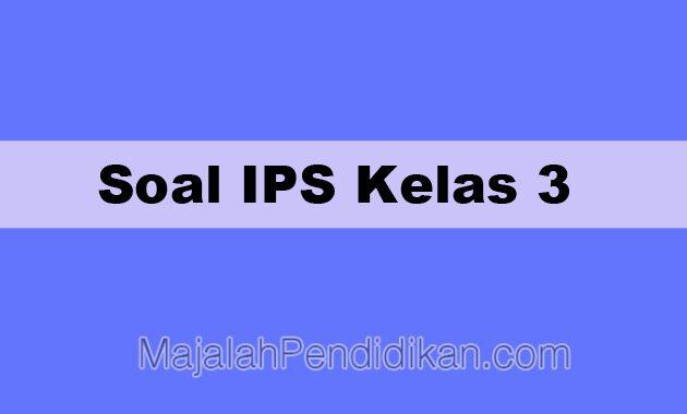 Soal IPS Kelas 3