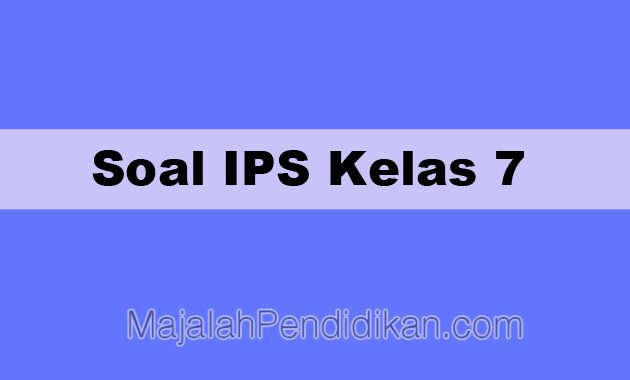Soal IPS Kelas 7