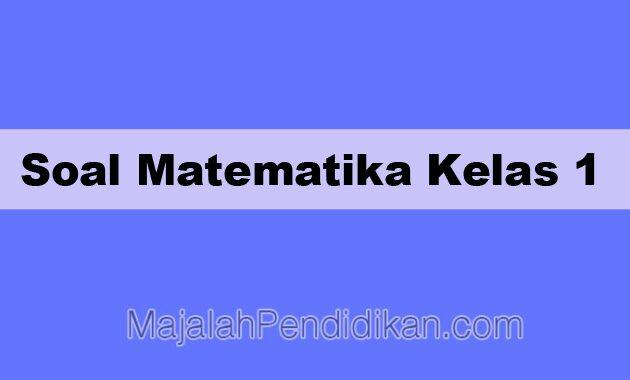 Soal Matematika Kelas 1