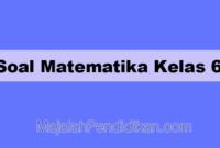 Soal Matematika Kelas 6