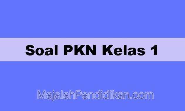 Soal PKN Kelas 1