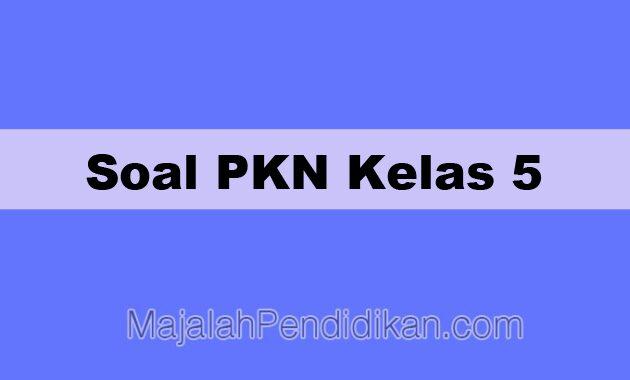 Soal PKN Kelas 5