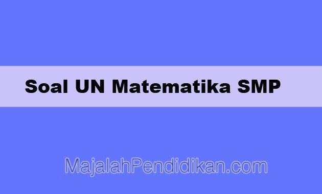 Soal UN Matematika SMP