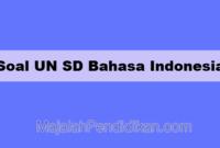 Soal UN SD Bahasa Indonesia