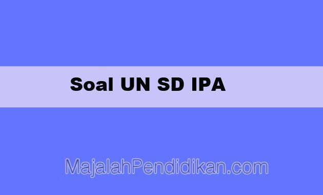 Soal UN SD IPA