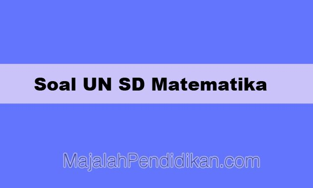 Soal UN SD Matematika