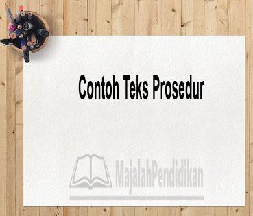 Contoh Teks Prosedur