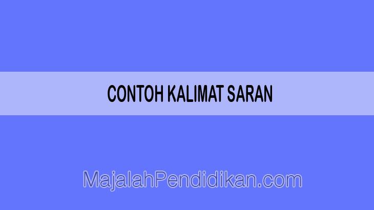 Contoh Kalimat Saran Pengertian Karakteristik Dan Contoh