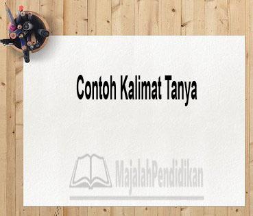 Contoh Kalimat Tanya
