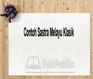 Contoh Sastra Melayu Klasik
