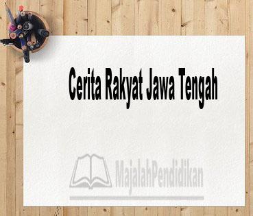 Cerita Rakyat Jawa Tengah