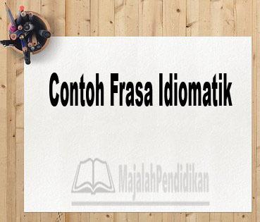 Contoh Frasa Idiomatik
