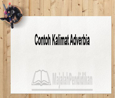 Contoh Kalimat Adverbia