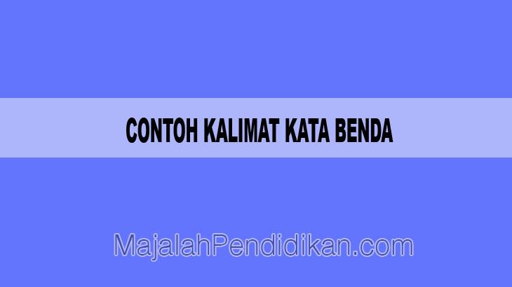 Contoh Kalimat Kata Benda   Definisi, dan Contoh B. Indonesia