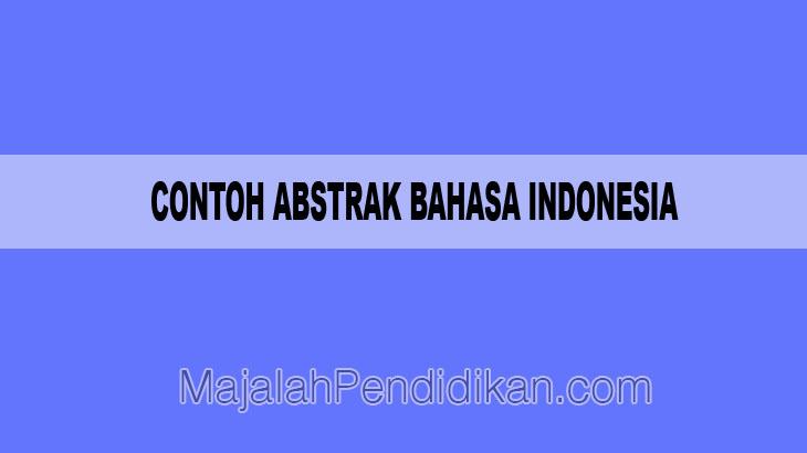 Contoh Abstrak Bahasa Indonesia Pengertian Dan Contoh