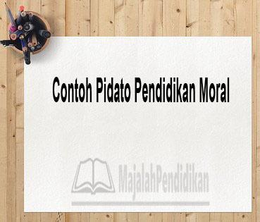 Contoh Pidato Pendidikan Moral