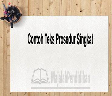 Contoh Teks Prosedur Singkat