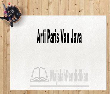 Arti Paris Van Java