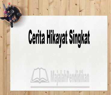 Cerita Hikayat Singkat