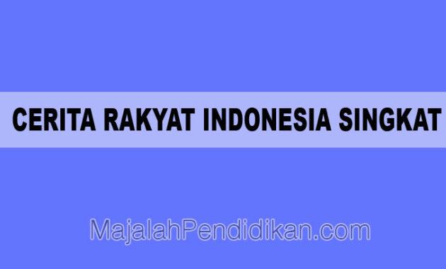 Cerita Rakya Indonesia Singkat