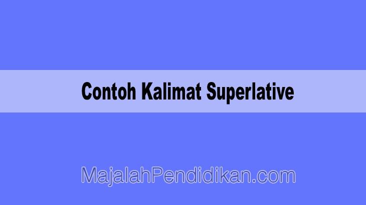 Contoh Kalimat Superlative Pengertian Perbandingan Fungsi Contoh