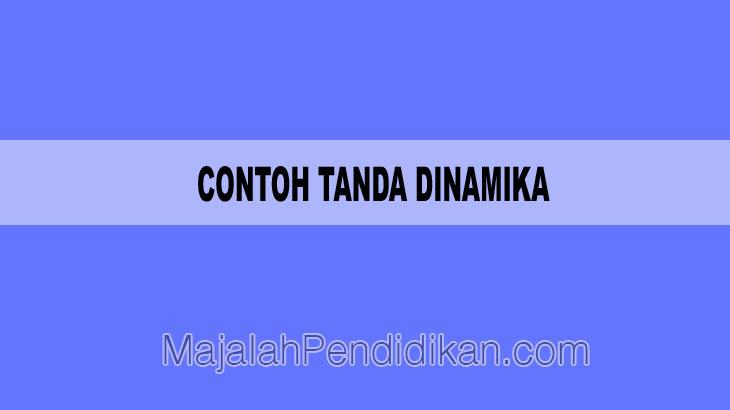 Contoh Tanda Dinamika Definini Karakteristik Fungsi Dan Contoh