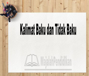 Kalimat Baku dan Tidak Baku
