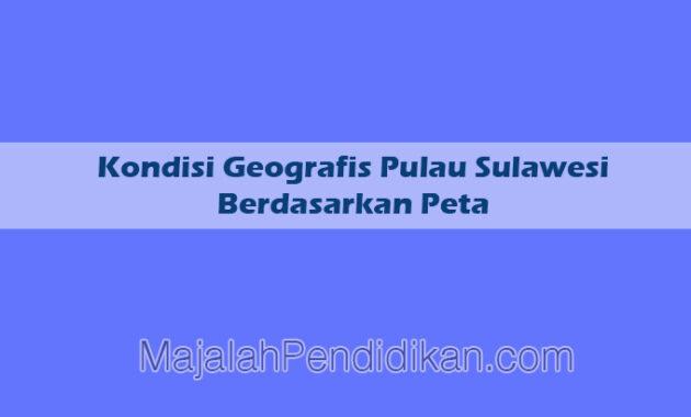 tuliskan letak geografis pulau sulawesi ada peta