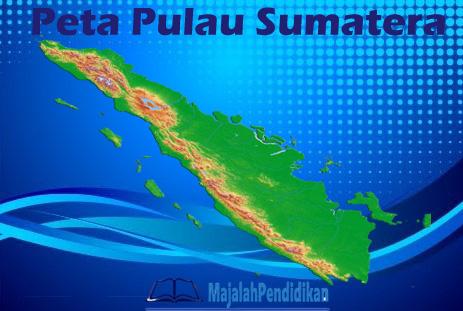 kondisi geografis pulau sumatera berdasarkan peta