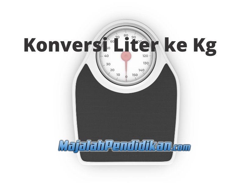 Konversi Liter Ke Kg Cara Rumus Dan Contoh Soal
