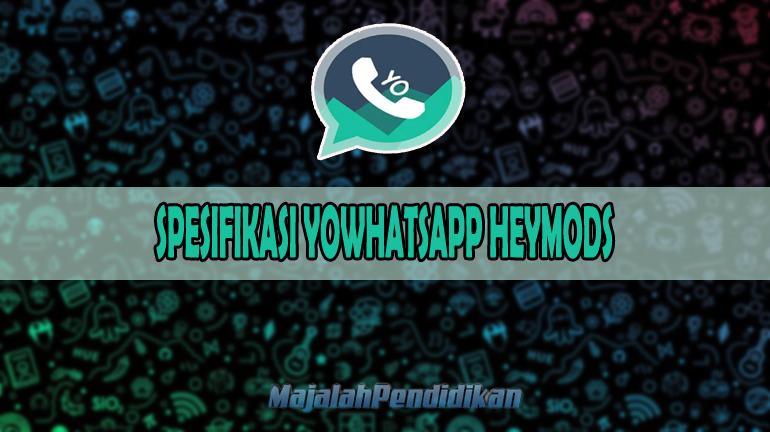 SPESIFIKASI YOWHATSAPP HEYMODS